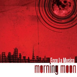 Ecco La Musica, Morning Moon